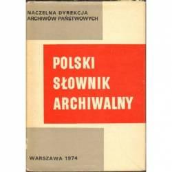 POLSKI SŁOWNIK ARCHIWALNY -...