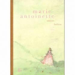 MARIE-ANTOINETTE. SWEET...