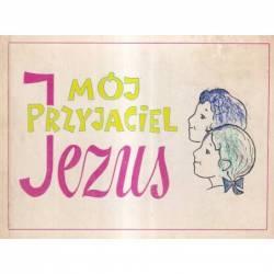 MÓJ PRZYJACIEL JEZUS...