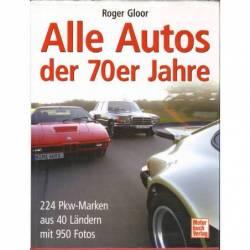 ALLE AUTOS DER 70ER JAHRE -...