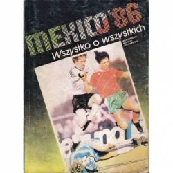 MEXICO'86 WSZYSTKO O...