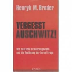 VERGESST AUSCHWITZ! -...