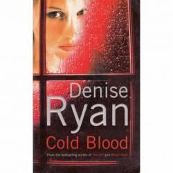 COLD BLOOD - DENISE RYAN