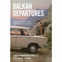 BALKAN DEPARTURES - W....