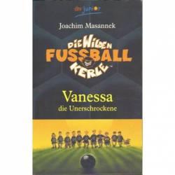 VANESSA DIE UNERSCHROCKENE...