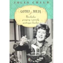 GOTUJ Z JULIĄ - JULIA CHILD