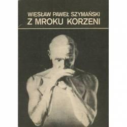Z MROKU KORZENI - WIESŁAW...