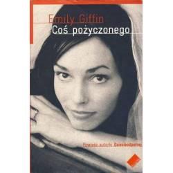 COŚ POŻYCZONEGO - EMILY GIFFIN