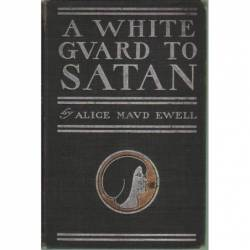 A WHITE GUARD TO SATAN - A....