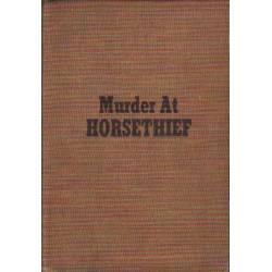 MURDER AT HORSETHIEF -...