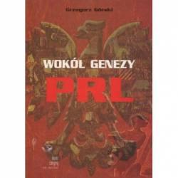WOKÓŁ GENEZY PRL - GRZEGORZ...