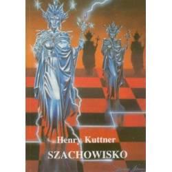 SZACHOWISKO - HENRY KUTTNER
