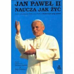 JAN PAWEŁ II NAUCZA JAK ŻYĆ...
