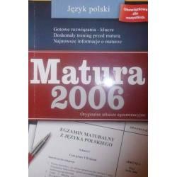 MATURA 2006 JĘZYK POLSKI...