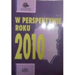 W PERSPEKTYWIE ROKU 2010