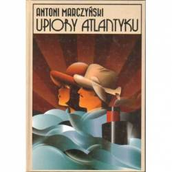 UPIORY ATLANTYKU - ANTONI...