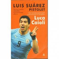 LUIS SUAREZ PISTOLET - LUCA...